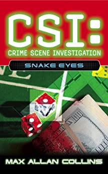 Snake Eyes (CSI Book 8) by [Max Allan Collins]