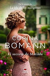 El secreto de Matilda par Corina Bomann
