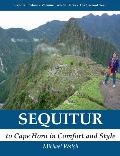 SEQUITUR - to Cape Horn in Comfort and Style: Volume Two - The Second Year (English Edition)