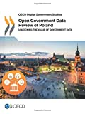 OECD Digital Government Studies Open Government Data Review of Poland: Unlocking the Value of Government Data