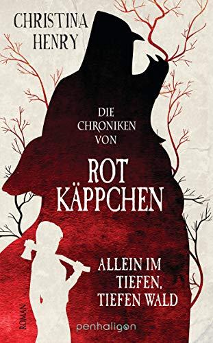 Die Chroniken von Rotkäppchen - Allein im tiefen, tiefen Wald: Roman (Die Dunklen Chroniken, Band 6)