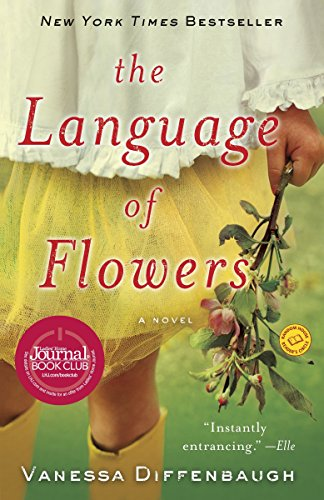 Compare Textbook Prices for The Language of Flowers: A Novel Reprint Edition ISBN 8601422187557 by Diffenbaugh, Vanessa