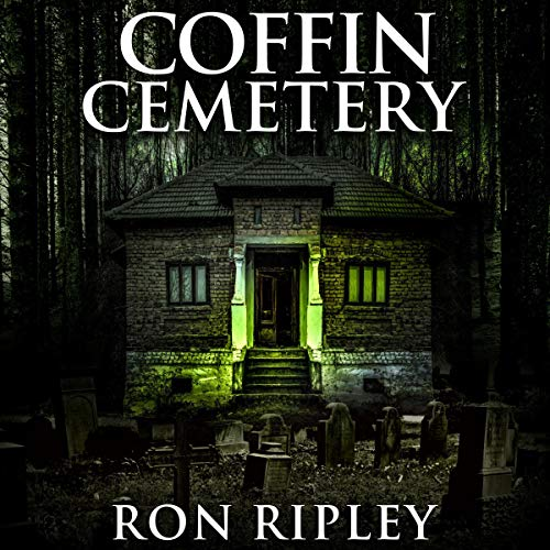 Coffin Cemetery (Supernatural Horror with Scary Ghosts & Haunted Houses) Audiobook By Ron Ripley, Scare Street cover art