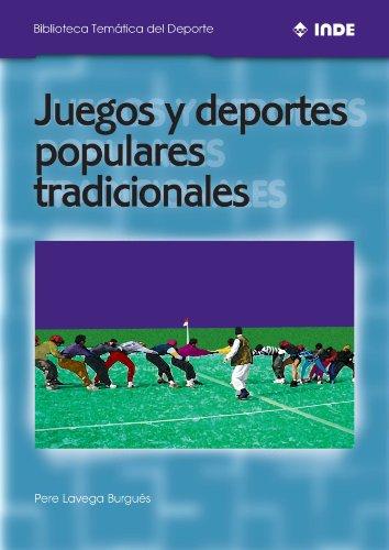 Juegos Y Deportes Populares Tradicionales: 567 (BIBLIOTECA TEMATICA DEL DEPORTE)