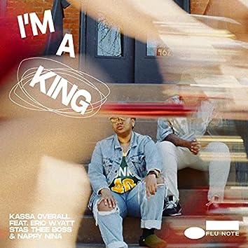I'm a King (feat. Eric Wyatt, Stas THEE Boss, & Nappy Nina)