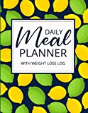 Daily Meal Planner with Weight Loss Log: Food Journal Log Book with Weekly Review Pages for Tracking Meals and Exercise. Healthy Living Gifts Ideas for Men and Women.