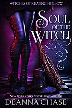 Soul of the Witch (Witches of Keating Hollow Book 1) by [Deanna Chase]