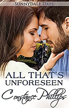 All That's Unforeseen (Sunnydale Days Book 5) by [Constance Phillips]