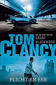 Tom Clancy Plicht en eer (Jack Ryan) van [Grant Blackwood, Fanneke Cnossen]