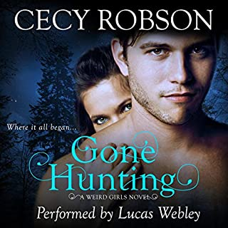 Gone Hunting     A Weird Girls Novel              By:                                                                                                                                 Cecy Robson                               Narrated by:                                                                                                                                 Lucas Webley                      Length: 5 hrs and 52 mins     1 rating     Overall 5.0