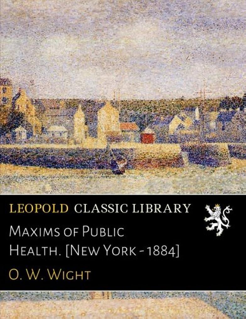 湖バー下手Maxims of Public Health. [New York - 1884]