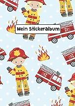 Mein Stickeralbum: Stickeralbum Blanko Feuerwehrmann Feuerwehrauto Stickerbuch Leer zum sammeln DIN A4 35 Seiten (German Edition)