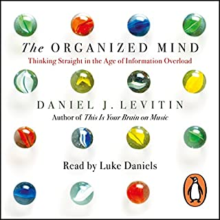 The Organized Mind     Thinking Straight in the Age of Information Overload              Autor:                                                                                                                                 Daniel Levitin                               Sprecher:                                                                                                                                 Luke Daniels                      Spieldauer: 16 Std. und 9 Min.     19 Bewertungen     Gesamt 4,0