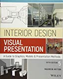 Interior Design Visual Presentation: A Guide to Graphics, Models and Presentation Methods
