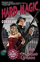 By Larry Correia:Hard Magic: Book I of the Grimnoir Chronicles [Hardcover]