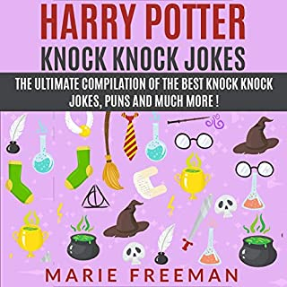 Harry Potter Knock Knock Jokes: The Ultimate Compilation of the Best Knock Knock Jokes, Puns and Much More! audiobook cover art