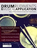 Drum Rudiments & Musical Application: Master all 40 Drum Rudiments and Apply them in Musical Context