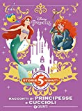 Racconti di principesse e cuccioli. Disney princess. Ediz. a colori...