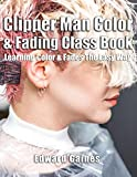 Clipper Man Color & Fading Class Book: Learning Color & Fades The Easy Way