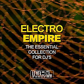 Electro Empire (The Essential Collection For DJ's)