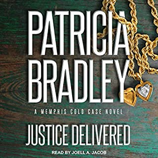 Justice Delivered     Memphis Cold Case Series, Book 4              By:                                                                                                                                 Patricia Bradley                               Narrated by:                                                                                                                                 Joell A. Jacob                      Length: 9 hrs and 58 mins     Not rated yet     Overall 0.0