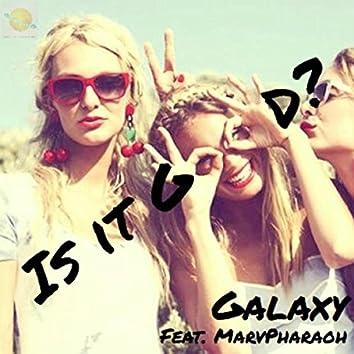 Is It Good? (feat. Marv Pharoah)