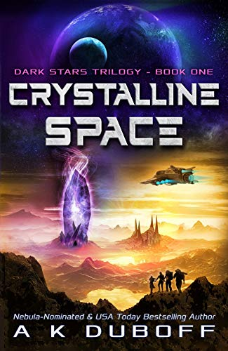 Crystalline Space (Dark Stars Book 1): A Space Fantasy Adventure Kindle Edition by A.K. DuBoff