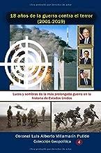 18 años de la guerra contra el terror (2001-2019): Luces y sombras de la más prolongada guerra en la historia de Estados Unidos (Colección Geopolítica) (Spanish Edition)