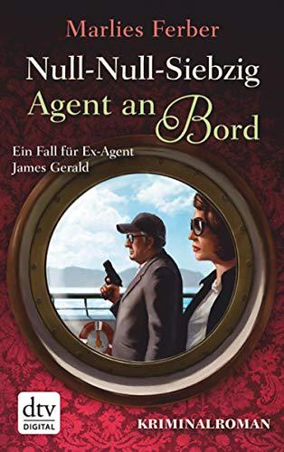 Null-Null-Siebzig: Agent an Bord: Kriminalroman (Agent Null Null Siebzig 2) (German Edition)