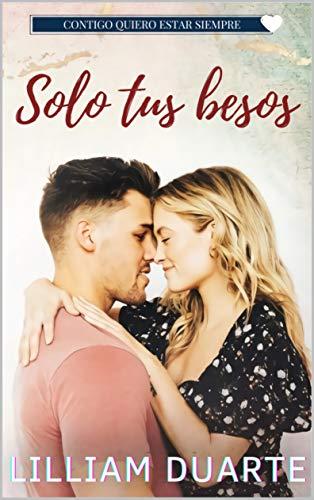 Solo tus besos de Lilliam Duarte