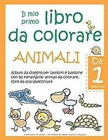 Il mio primo libro da colorare ANIMALI — Da 1 anno in poi — Album da  disegno per bambini e bambine con 50 meravigliosi animali da colorare,  libro da scarabocchiare: Grandi motivi con animali — Per bambini che vogliono imparare a disegnare