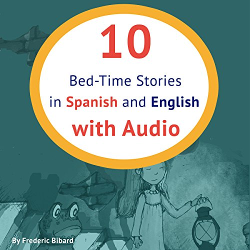 10 Bed-Time Stories in Spanish and English: Spanish for Kids cover art
