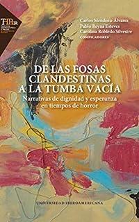 DE LAS FOSAS CLANDESTINAS A LA TUMBA VACÍA (Spanish Edition)