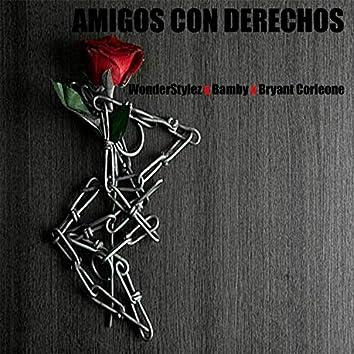 Amigos con derechos (feat. WonderStylez, Bamby & Bryant Corleone)
