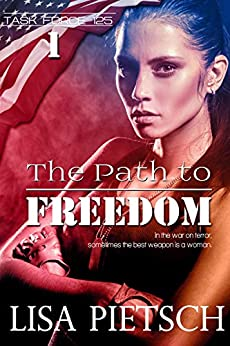 The Path to Freedom: Book #1 in the Task Force 125 Action/Adventure Series by [Lisa Pietsch]