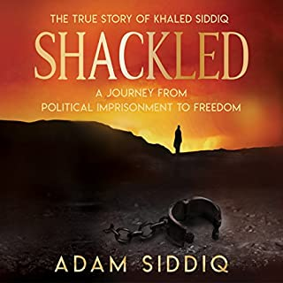 Shackled: A Journey from Political Imprisonment to Freedom                   By:                                                                                                                                 Adam Siddiq                               Narrated by:                                                                                                                                 Adam Siddiq                      Length: 7 hrs and 43 mins     Not rated yet     Overall 0.0