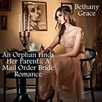 An Orphan Finds Her Parents: A Mail Order Bride Romance's image