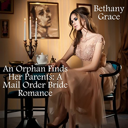 An Orphan Finds Her Parents: A Mail Order Bride Romance cover art
