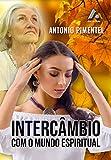 INTERCÂMBIO COM O MUNDO ESPIRITUAL (Portuguese Edition)