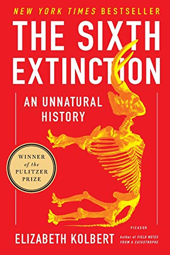 Compare Textbook Prices for The Sixth Extinction: An Unnatural History Reprint Edition ISBN 8601417202425 by Kolbert, Elizabeth