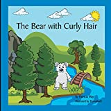 The Bear with Curly Hair: Books that Inspire a Kids Imagination (Books Inspire Kids)