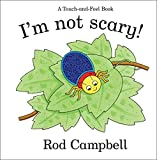 I'm Not Scary! HB (Touch & Feel)