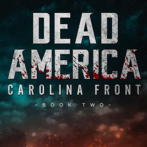Dead America: The First Week: Carolina Front, Book Two