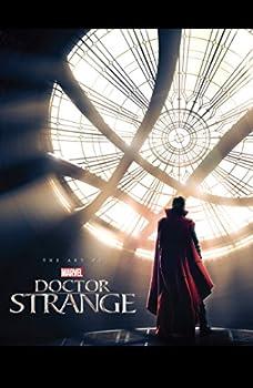 MARVEL S DOCTOR STRANGE - THE ART OF THE MOVIE