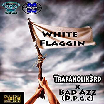 White Flaggin (feat. Badazz (Dpg))