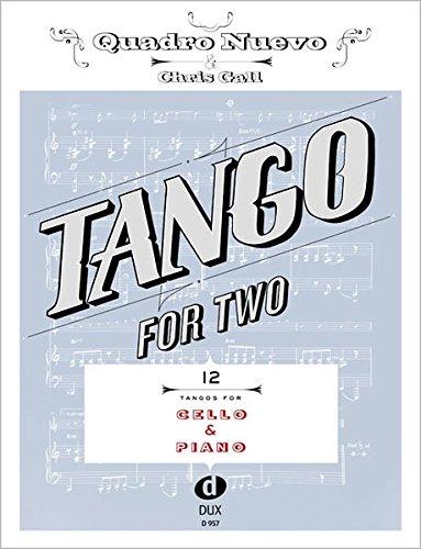 Tango For Two 12 Tangos For Cello & Piano