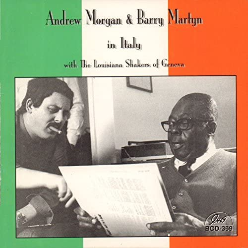 Andrew Morgan, Barry Martyn & The Louisiana Shakers of Genova feat. Fausto Rossi, Luciano Invernizzi, Lello Mango, Tonino Dodero, Carlo Besta & Carlo Casabona
