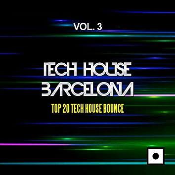 Tech House Barcelona, Vol. 3 (Top 20 Tech House Bounce)