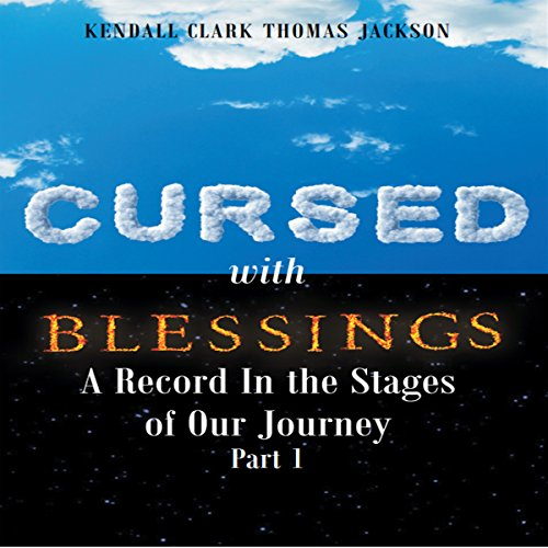 Cursed with Blessings: A Record in the Stages of Our Journey audiobook cover art