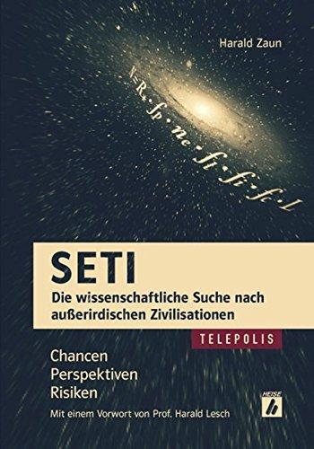 SETI - Die wissenschaftliche Suche nach außerirdischen Zivilisationen: Chancen, Perspektiven, Risiken (TELEPOLIS)